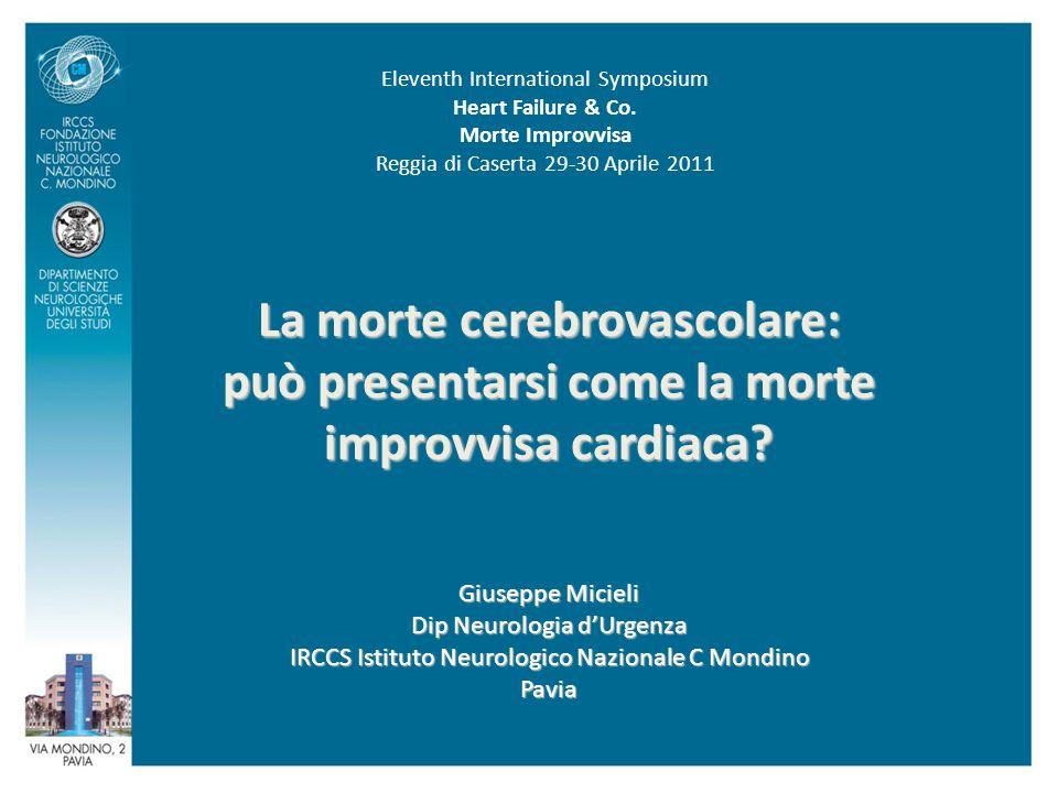 La morte cerebrovascolare: può presentarsi come la morte improvvisa cardiaca.