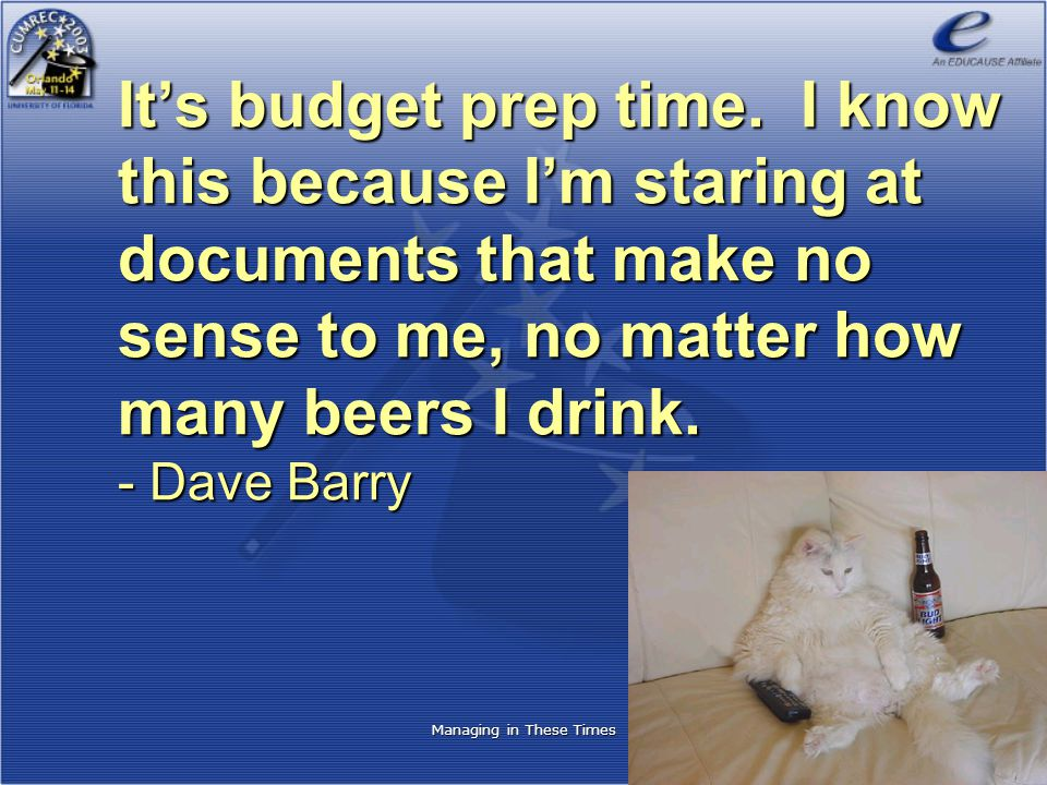 Managing in These Times It's budget prep time.