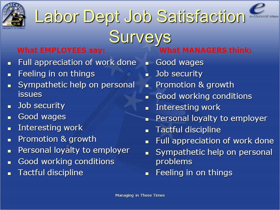 Labor Dept Job Satisfaction Surveys Full appreciation of work done Full appreciation of work done Feeling in on things Feeling in on things Sympatheti