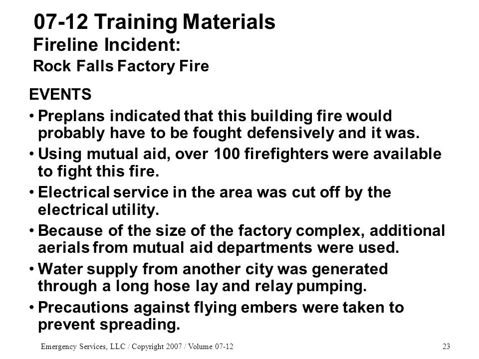 Emergency Services, LLC / Copyright 2007 / Volume 07-1223 EVENTS Preplans indicated that this building fire would probably have to be fought defensively and it was.