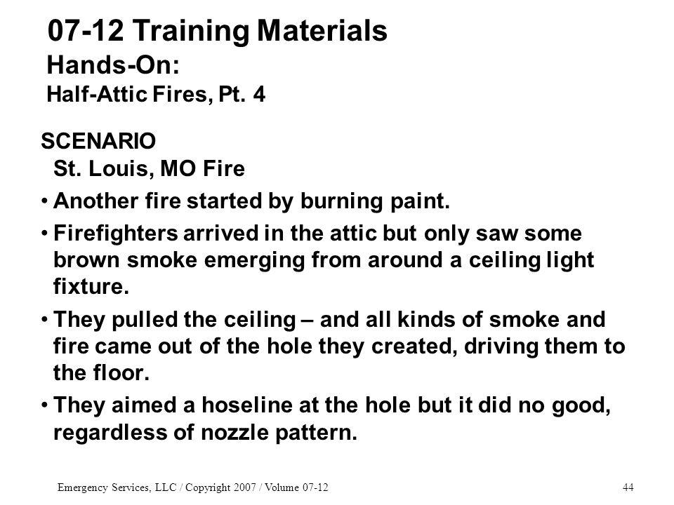 Emergency Services, LLC / Copyright 2007 / Volume 07-1244 SCENARIO St.