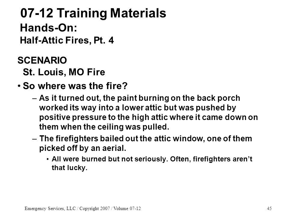 Emergency Services, LLC / Copyright 2007 / Volume 07-1245 SCENARIO St.