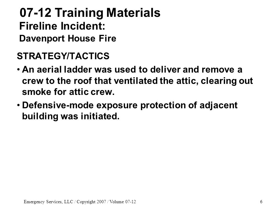 Emergency Services, LLC / Copyright 2007 / Volume 07-1247 Date___________ Firefighter/PM____________________ Chief/T.O.___________________ Education Credits _____ 1.