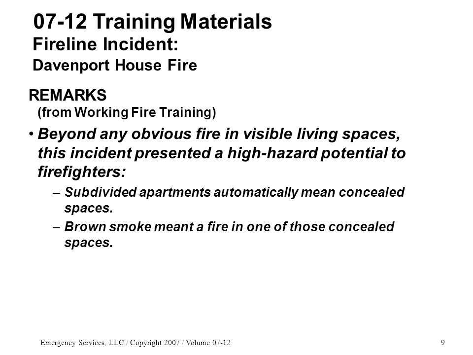 Emergency Services, LLC / Copyright 2007 / Volume 07-1260 07-12 Training Materials FIREFIGHTING SCENARIOS Simulated Engine Fire (low wing engine on MAFT simulator) –Using the low engine, a three-dimensional fire is also being simulated simultaneously: an engine fire, a spill fire on the ground, and a suspended fire (a fire between the engine and the spill itself probably due to fuel runoff).