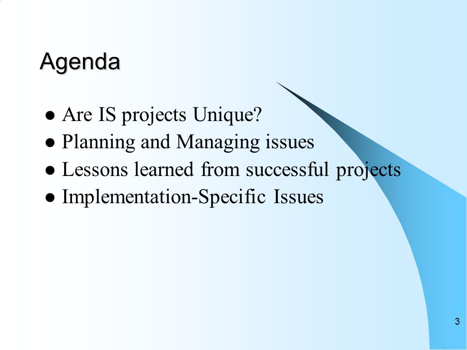 Agenda Are IS projects Unique.