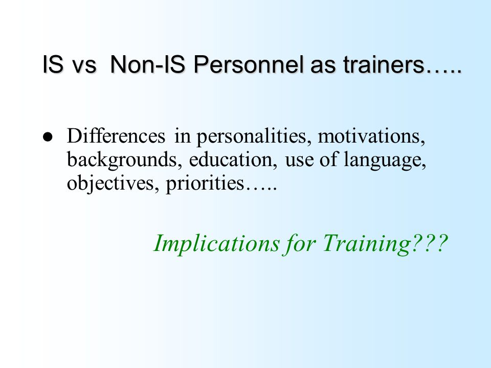 IS vs Non-IS Personnel as trainers…..