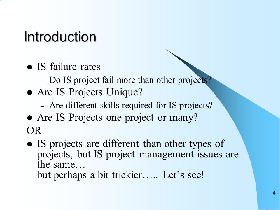 IS Failure Statistics Standish's 1995 CHAOS Report 31% canceled before completion $81billion waste predicted for 1995 53% exceed budget by 189% (KPMG report running over schedule biggest problem) $60 billion spent on projects which were significantly over time, over budget Only 16% on time, on budget (worse in large companies) Those implemented have substantially less functionality than originally planned 5