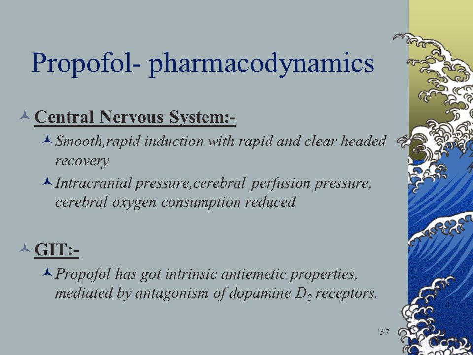 37 Propofol- pharmacodynamics Central Nervous System:- Smooth,rapid induction with rapid and clear headed recovery Intracranial pressure,cerebral perf