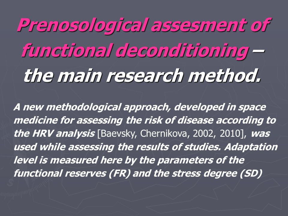 Prenosological assesment of functional deconditioning – the main research method.