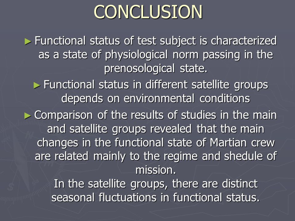 ► Functional status of test subject is characterized as a state of physiological norm passing in the prenosological state.