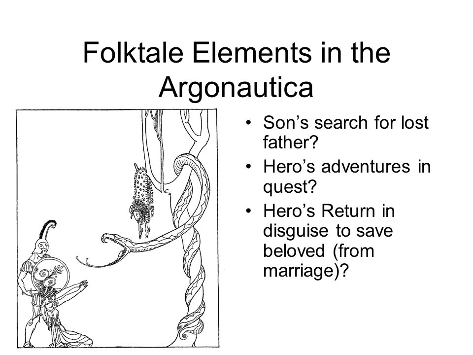 Folktale Elements in the Argonautica Son's search for lost father.