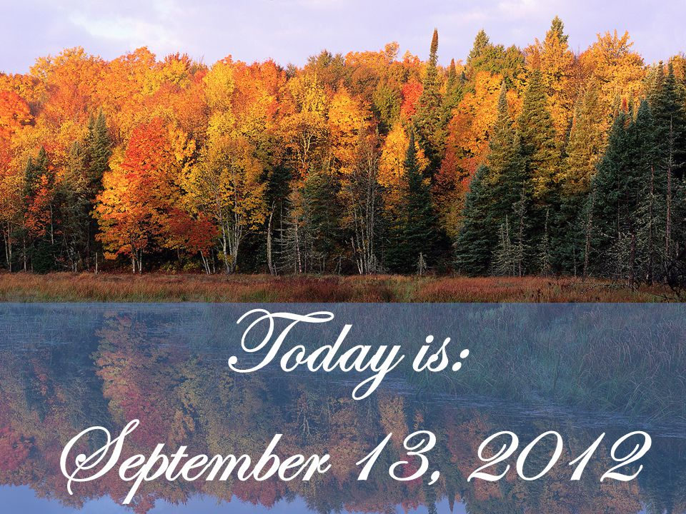 Today is: September 13, 2012