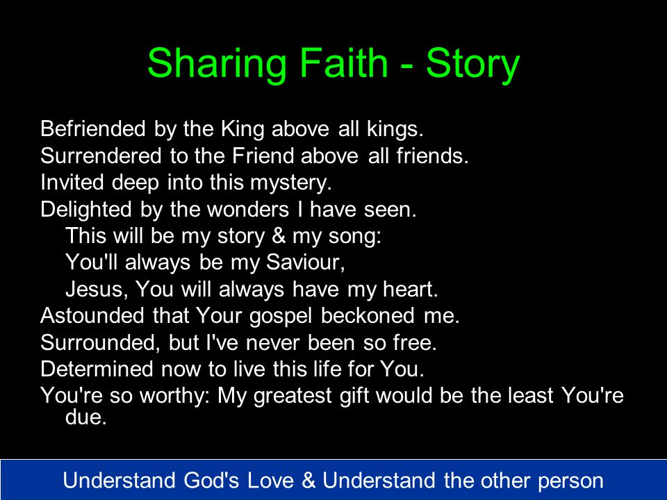 Sharing Faith - Story Befriended by the King above all kings.