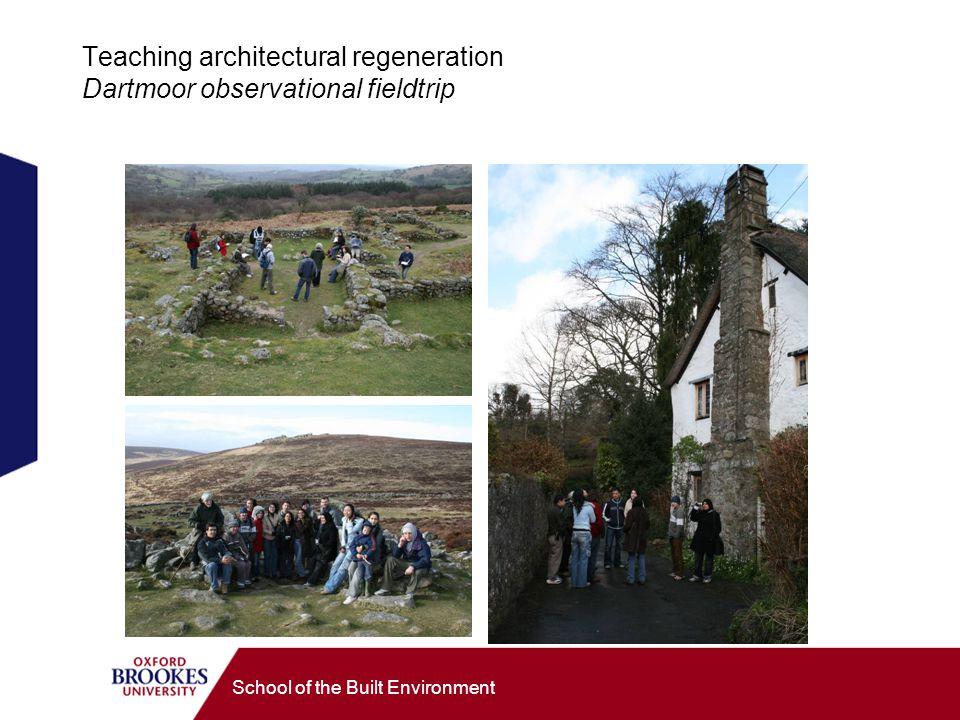 School of the Built Environment Teaching architectural regeneration Dartmoor observational fieldtrip