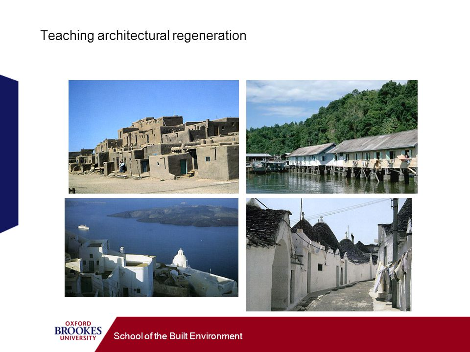 School of the Built Environment Teaching architectural regeneration