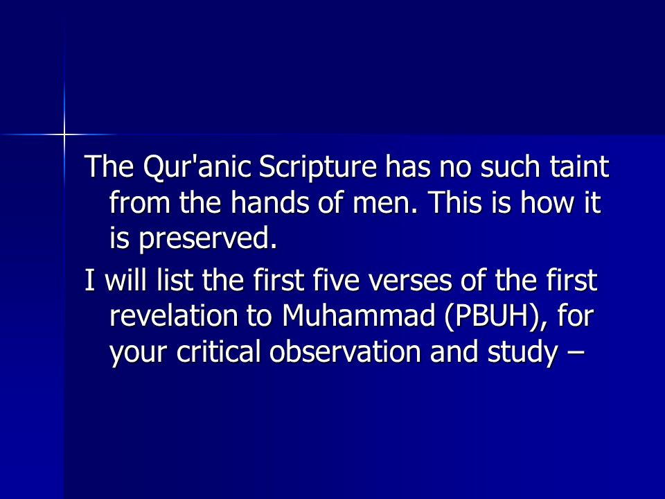 The Qur anic Scripture has no such taint from the hands of men.