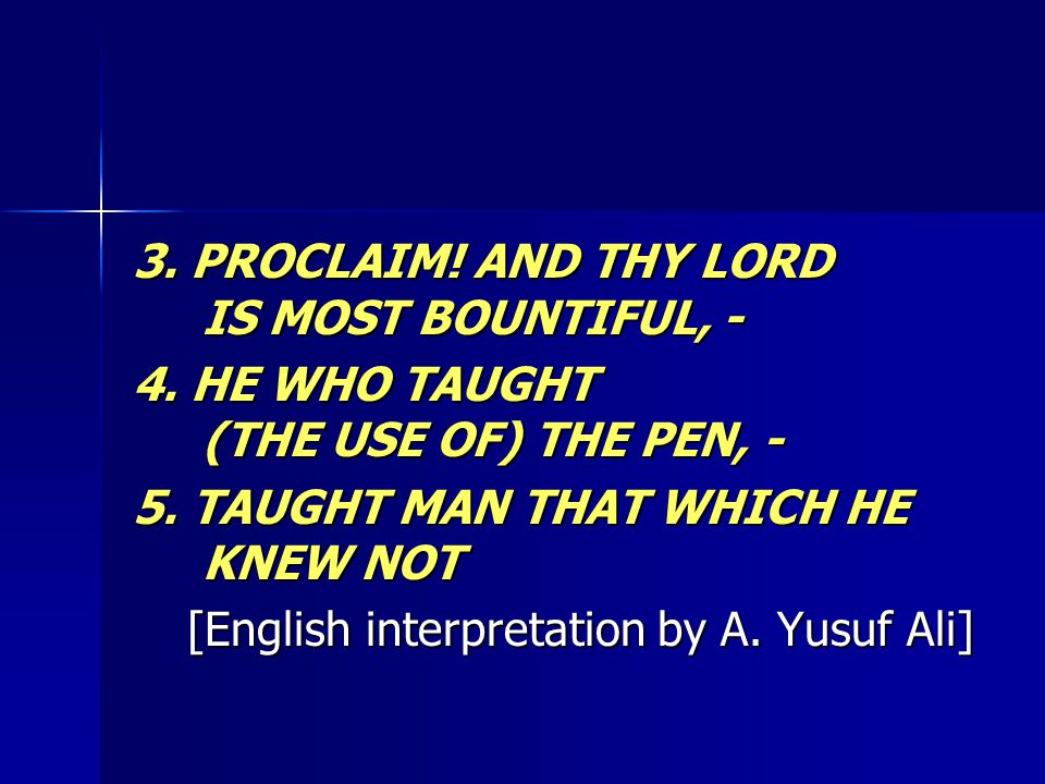 3. PROCLAIM. AND THY LORD IS MOST BOUNTIFUL, - 4.