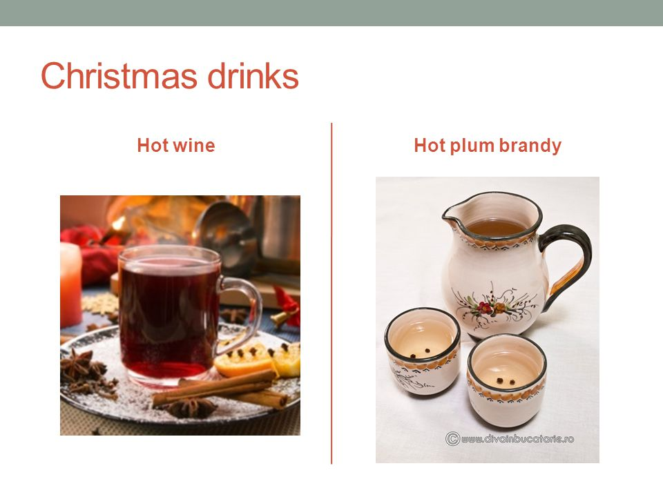 Christmas drinks Hot wineHot plum brandy