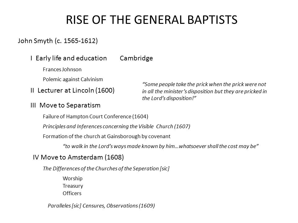 RISE OF THE GENERAL BAPTISTS John Smyth (c.