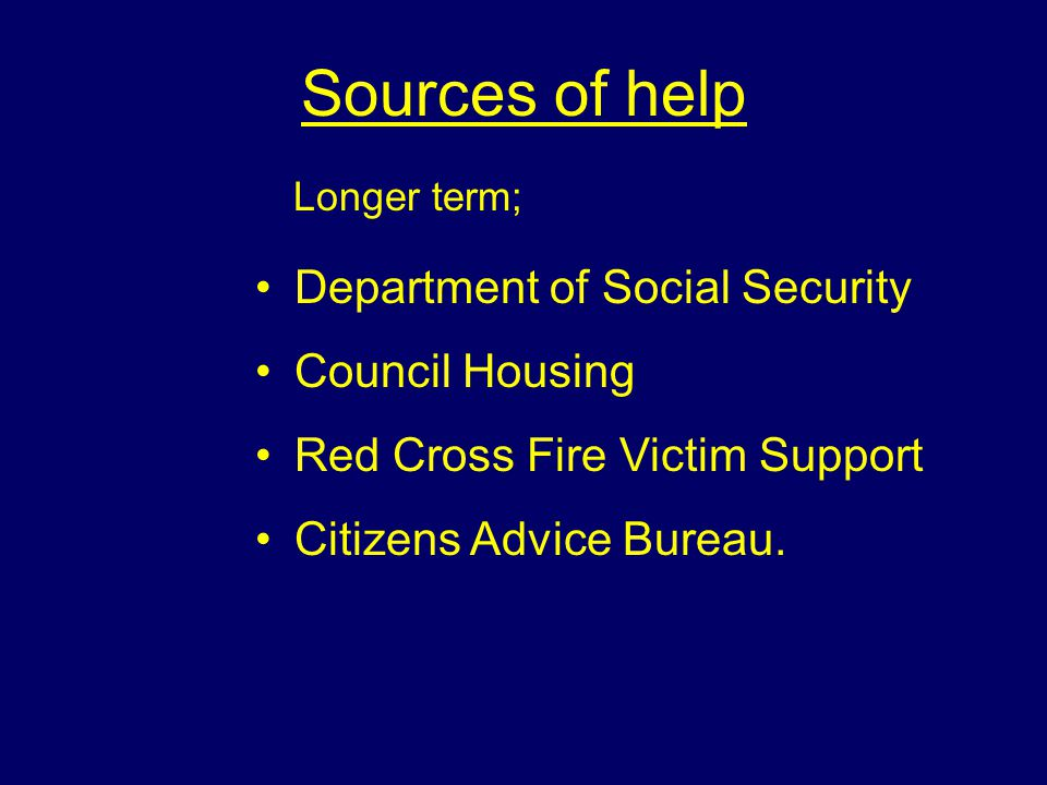 Sources of help Relatives and friends Neighbours Police officers Ambulance personnel Local general practitioner. Short term;