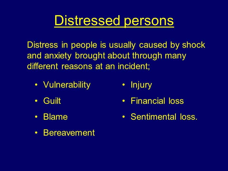 Categories of victims Distressed persons Deceased persons There are two categories of victim; At the majority of incidents there are likely to be both direct and indirect victims At incidents where there are fatalities there are usually other distressed persons.