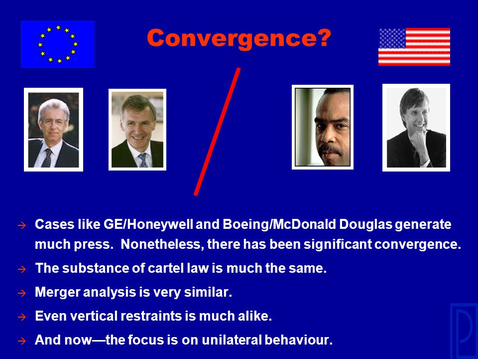 Convergence. à Cases like GE/Honeywell and Boeing/McDonald Douglas generate much press.