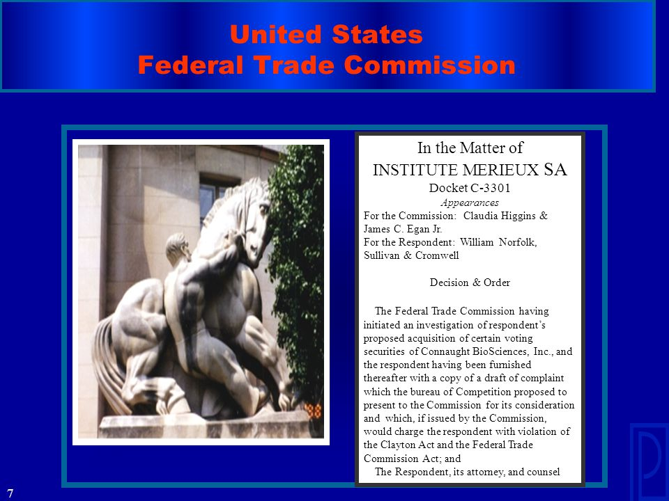 7 United States Federal Trade Commission In the Matter of INSTITUTE MERIEUX SA Docket C-3301 Appearances For the Commission: Claudia Higgins & James C.