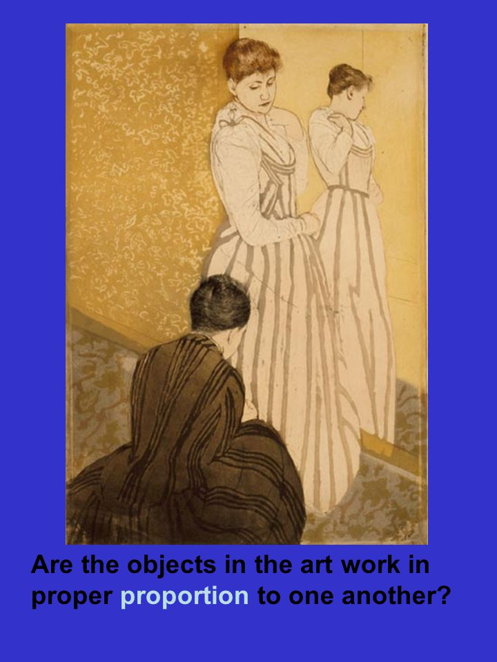 Are the objects in the art work in proper proportion to one another