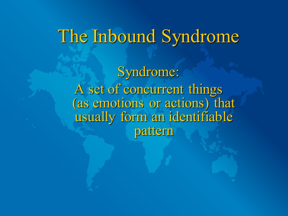 The Inbound Syndrome Expatriates: People living for any period of time in another country Bonding: The formation of a close human relationship, as between friends