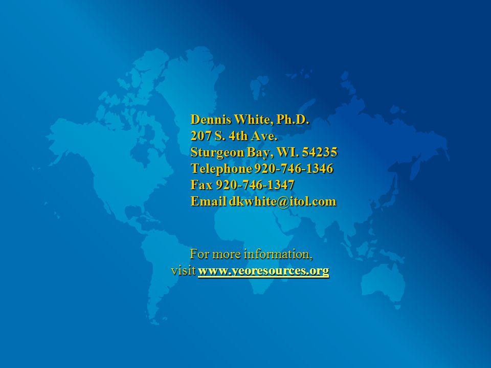 Dennis White, Ph.D. 207 S. 4th Ave. Sturgeon Bay, WI.