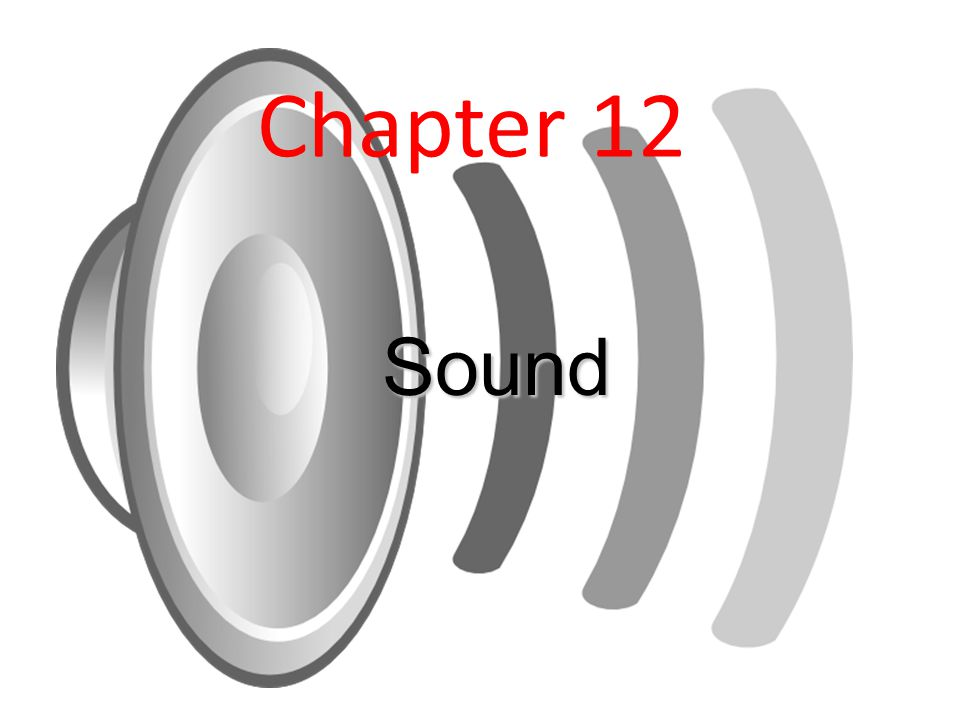 Chapter 12 Sound