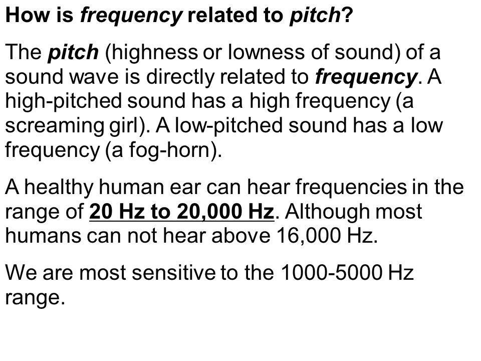 How is frequency related to pitch.