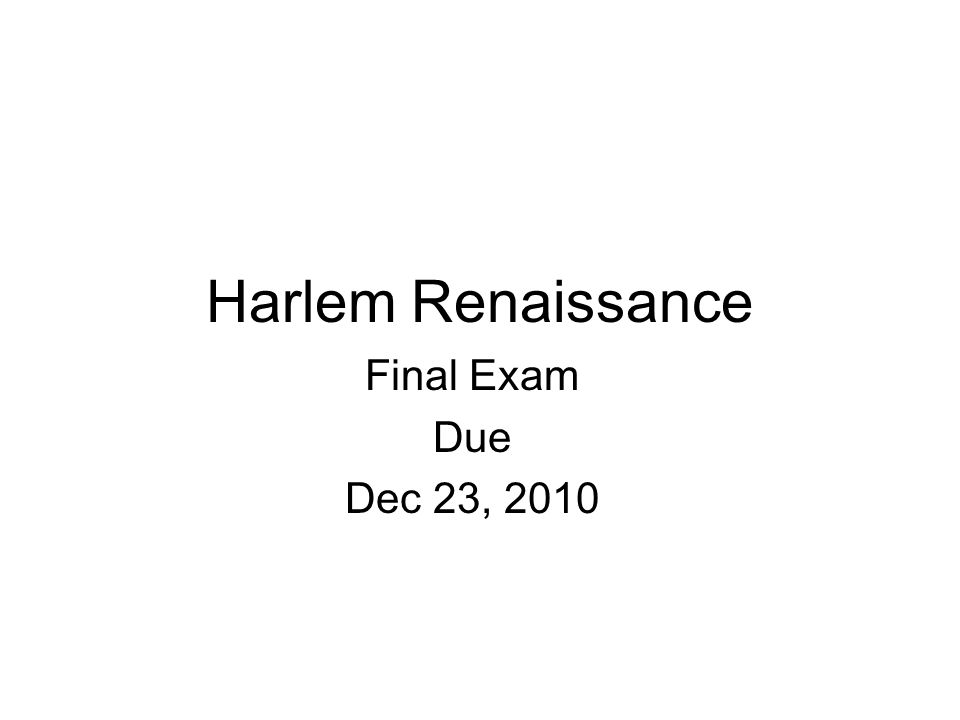 Harlem Renaissance Final Exam Due Dec 23, 2010