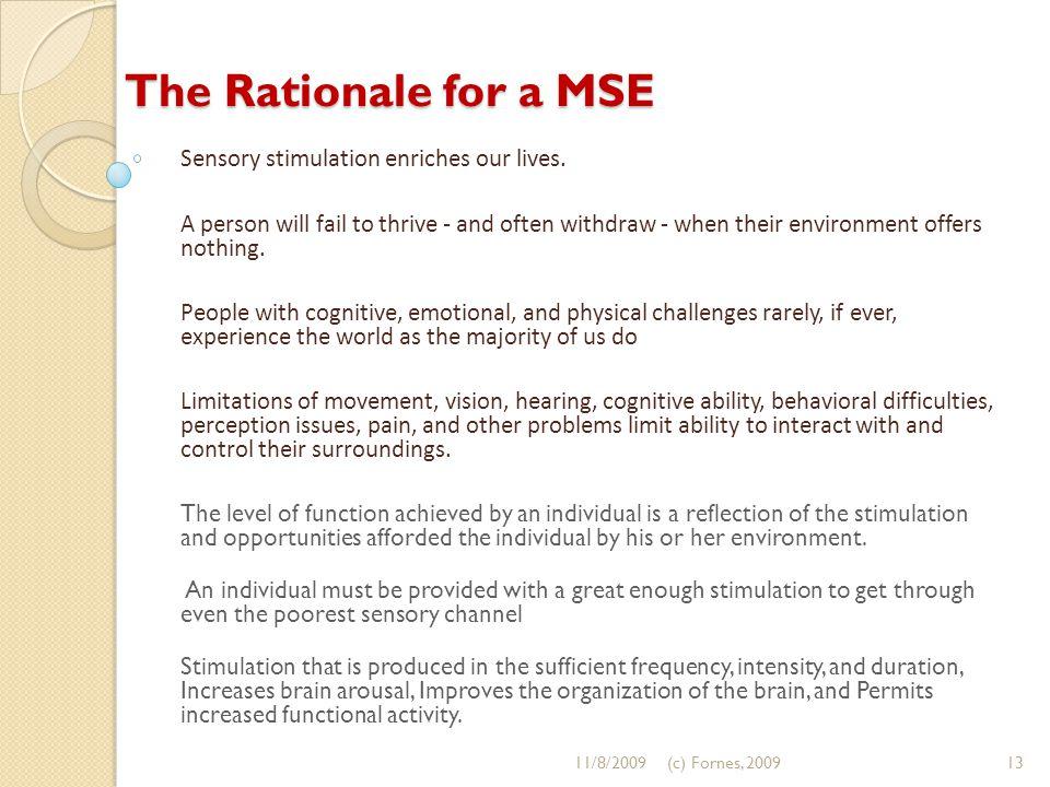 Sensory stimulation enriches our lives.