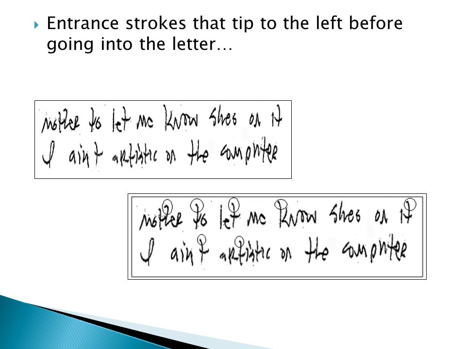  Obstructive resistance: supporting stroke on letter entrance or exit.
