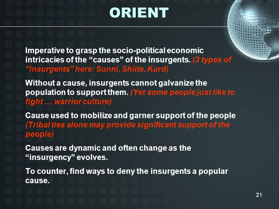 21 Imperative to grasp the socio-political economic intricacies of the causes of the insurgents.