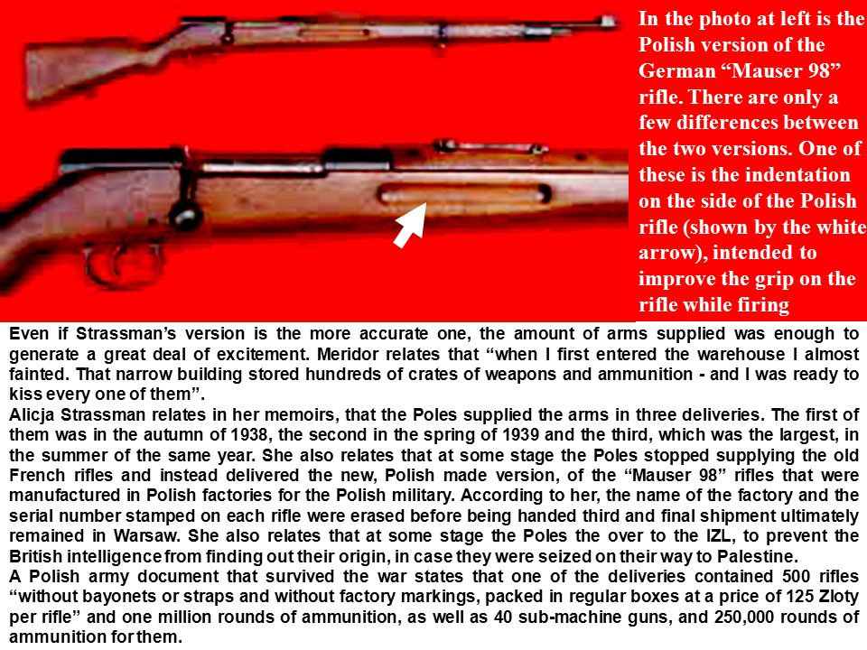 In the photo at left is the Polish version of the German Mauser 98 rifle.