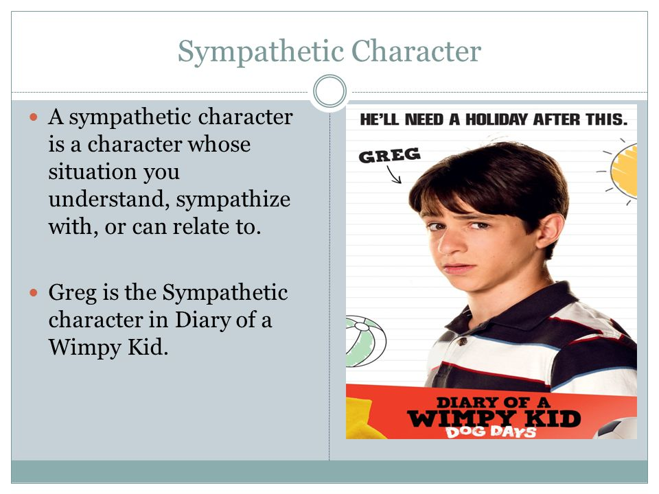 Sympathetic Character A sympathetic character is a character whose situation you understand, sympathize with, or can relate to.