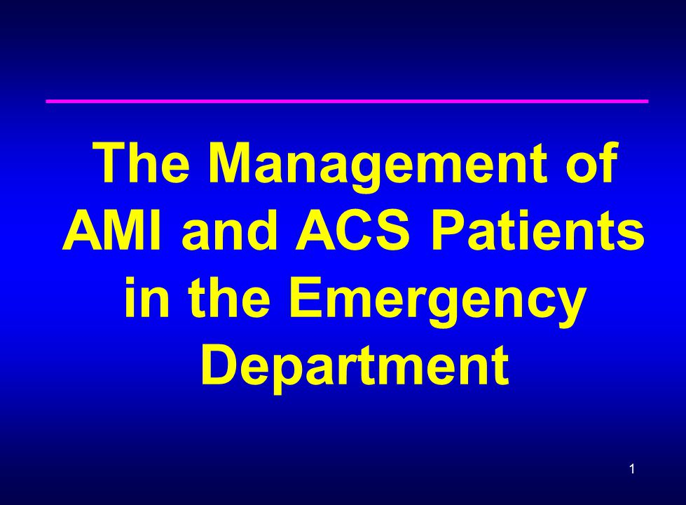 1 The Management of AMI and ACS Patients in the Emergency Department