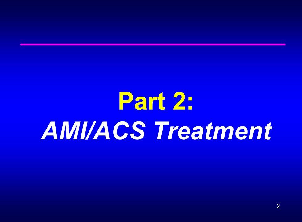 2 Part 2: AMI/ACS Treatment