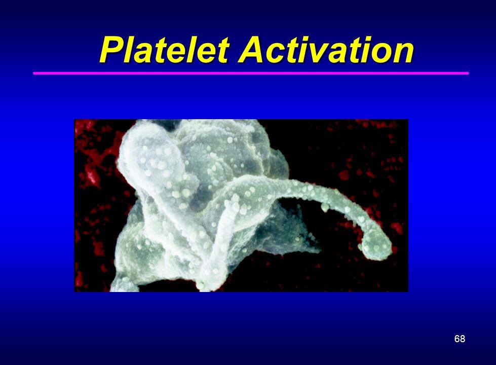 68 Platelet Activation