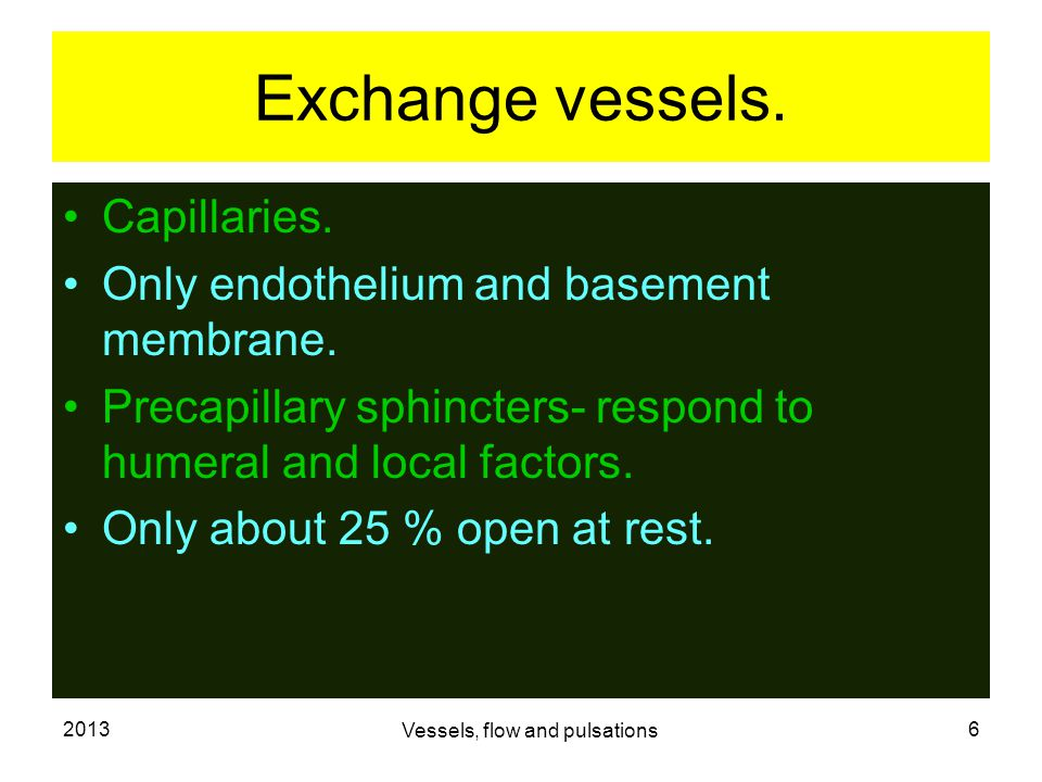2013 Vessels, flow and pulsations 6 Exchange vessels.