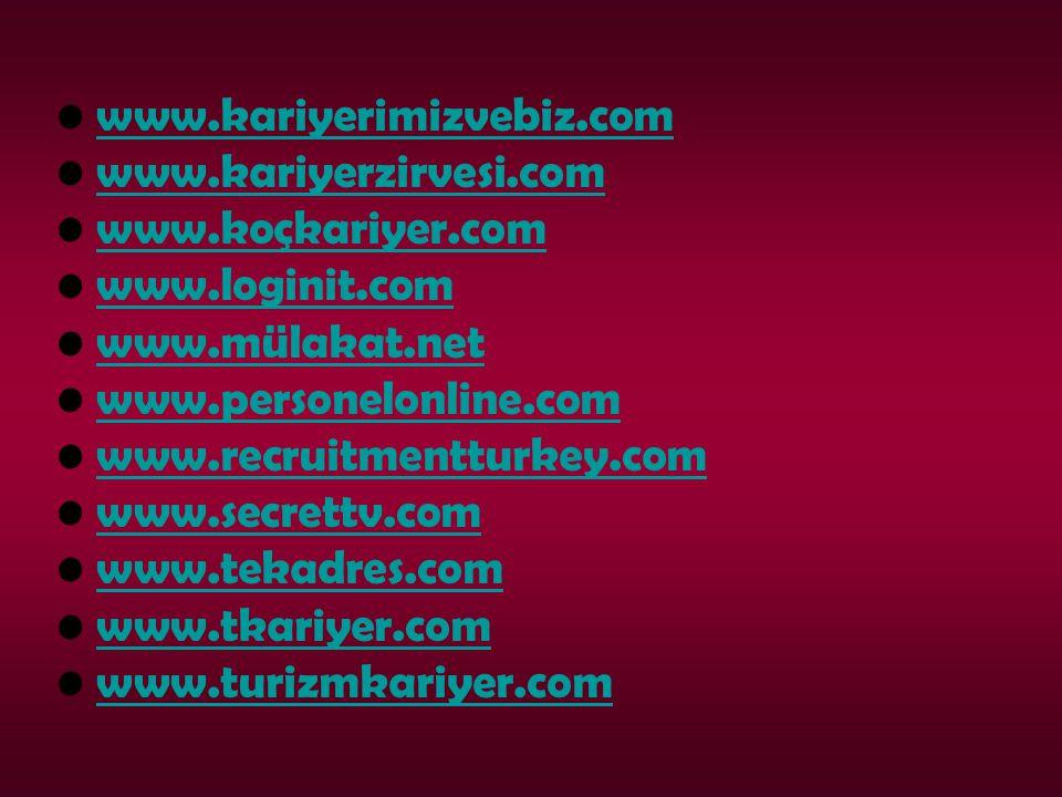 www.kariyerimizvebiz.com www.kariyerzirvesi.com www.koçkariyer.com www.loginit.com www.mülakat.net www.personelonline.com www.recruitmentturkey.com www.secrettv.com www.tekadres.com www.tkariyer.com www.turizmkariyer.com