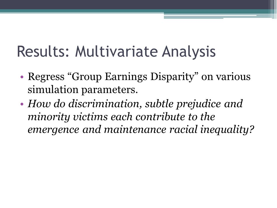 Results: Multivariate Analysis Regress Group Earnings Disparity on various simulation parameters.