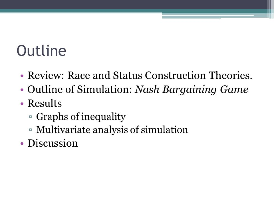 Outline Review: Race and Status Construction Theories.