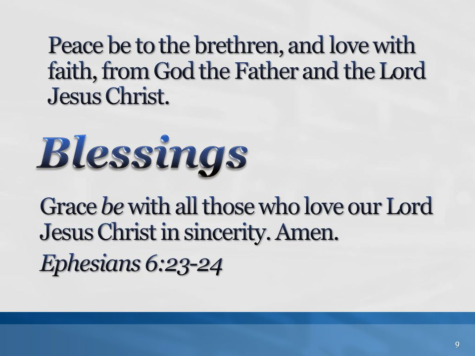 The substance of blessings, 6:23 Peace to the brethren, 6:23 (tranquility); Eph.