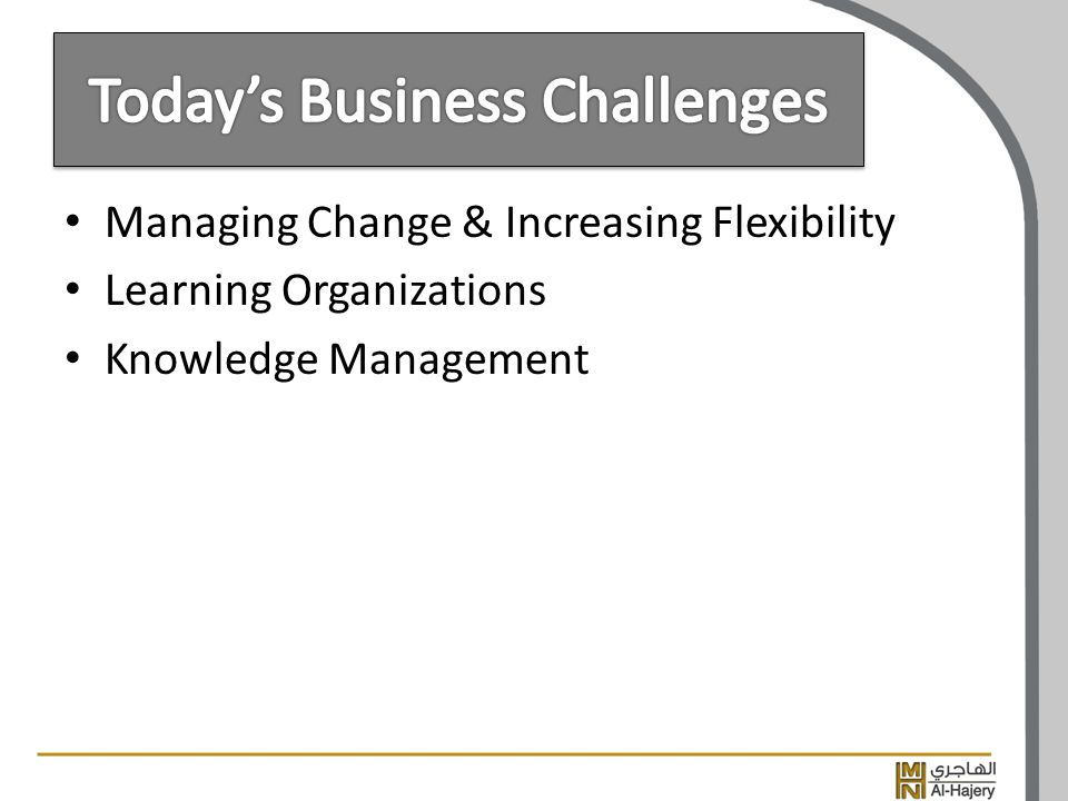 Managing Change & Increasing Flexibility Learning Organizations Knowledge Management