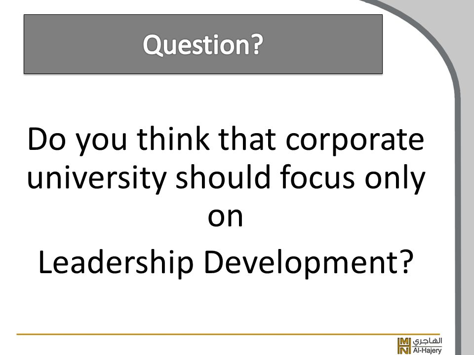 Do you think that corporate university should focus only on Leadership Development