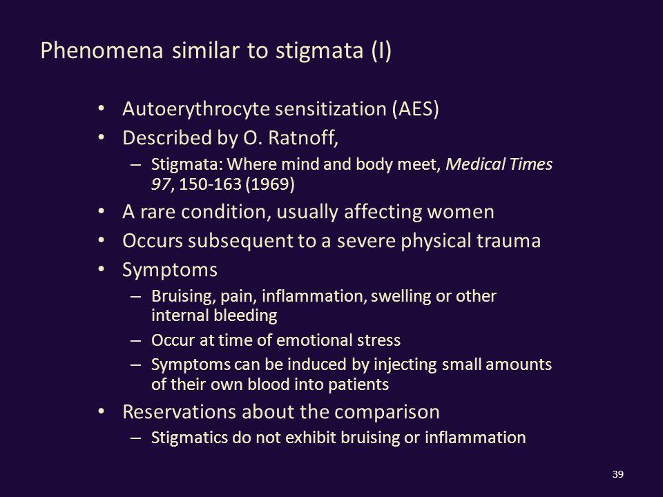 Phenomena similar to stigmata (I) Autoerythrocyte sensitization (AES) Described by O.