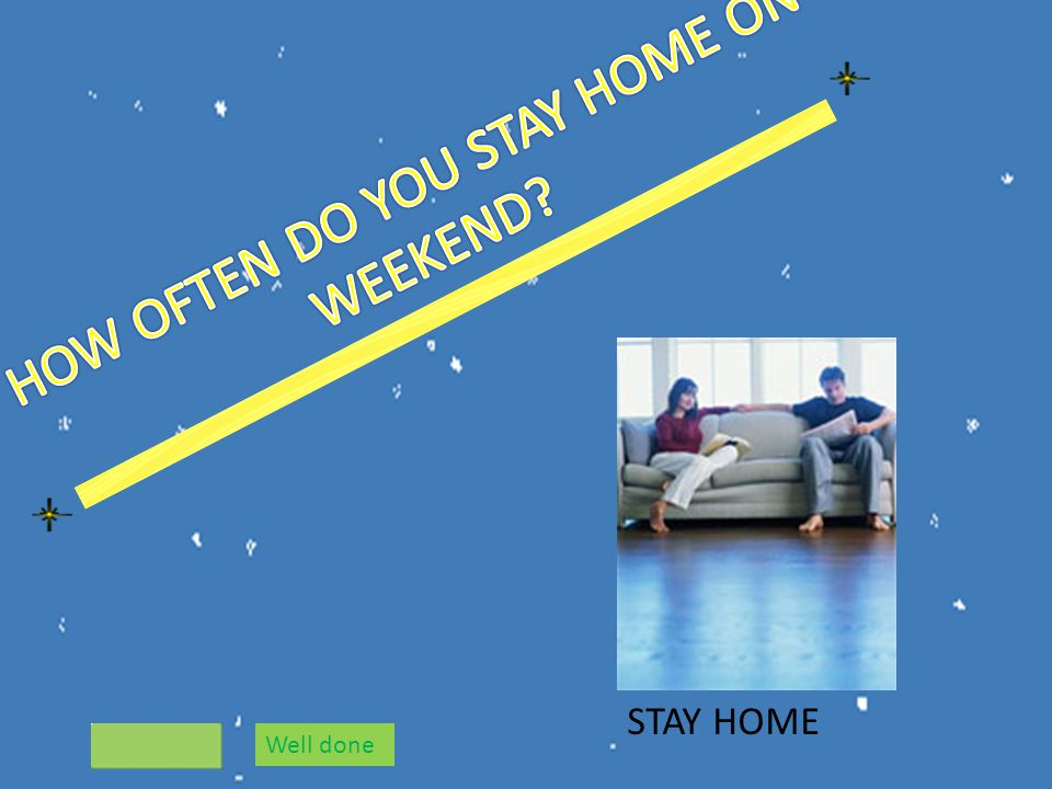 STAY HOME Well done